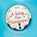 A Song for Tomorrow Audiobook by Alice Peterson Narrated by Miranda Cook