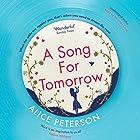 A Song for Tomorrow Hörbuch von Alice Peterson Gesprochen von: Miranda Cook