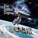 The Gilded Cage: The Science Officer Book 3 Audiobook by Blaze Ward Narrated by Matt Weight