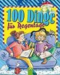 100 Dinge f�r Regentage: Ein kunterbu...