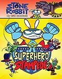 Stone Rabbit #4: Superhero Stampede