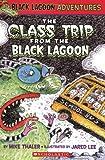 The Class Trip from the Black Lagoon (Black Lagoon Adventures)