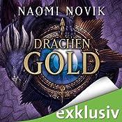 Drachengold (Die Feuerreiter Seiner Majestät 7) | [Naomi Novik]