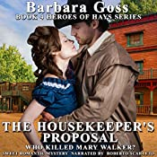 The Housekeeper's Proposal: Heroes of Hays, Book 4 | [Barbara Goss]