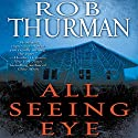 All Seeing Eye (       UNABRIDGED) by Rob Thurman Narrated by Jeff Hoyt