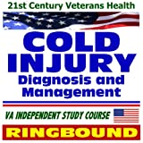 echange, troc U.S. Government - 21st Century Veterans Health: Cold Injury Diagnosis and Management, Long-Term Effects, Veterans Administration Independent Stud