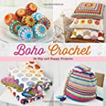 Boho Crochet: 30 Hip and Happy Projects