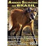 ANIMAIS SELVAGENS NO BRASIL - uma coleção de fotografias com informações sobre a vida e costumes dos animais do...