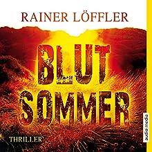 Blutsommer (Martin Abel 1) Hörbuch von Rainer Löffler Gesprochen von: Thomas Wenke