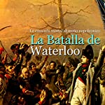 La Batalla de Waterloo: La estocada mortal al sueño napoleónico [The Battle of Waterloo: The Mortal Blow to the Napoleonic Dream] |  Online Studio Productions