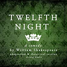 Twelfth Night: a comedy by William Shakespeare (       ABRIDGED) by William Shakespeare Narrated by  divers narrateurs