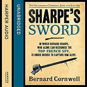 Sharpe's Sword: The Salamanca Campaign, June and July 1812 Audiobook