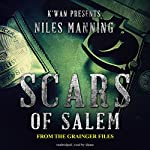 Scars of Salem: The Grainger Files, Book 2 | Niles Manning