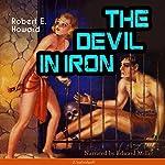 The Devil in Iron | Robert E. Howard