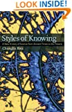 Styles of Knowing: A New History of Science from Ancient Times to the Present