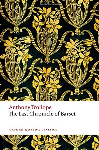 The Last Chronicle of Barset: The Chronicles of Barsetshire (Oxford World's Classics)
