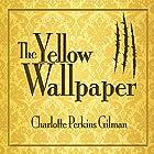 The Yellow Wallpaper Hörbuch von Charlotte Perkins Gilman Gesprochen von: Erin Yuen