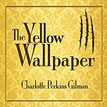 The Yellow Wallpaper Audiobook by Charlotte Perkins Gilman Narrated by Erin Yuen