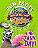Ripley's Fun Facts & Silly Stories: ONE ZANY DAY!