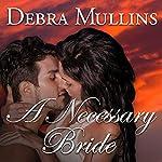 A Necessary Bride   Debra Mullins