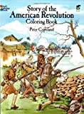Story of the American Revolution Coloring Book (Dover History Coloring Book) (0486256480) by Copeland, Peter F.