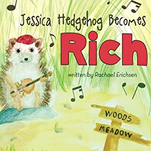 Jessica Hedgehog Becomes Rich | [Rachael Erichsen]