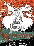 img - for The Truth About Unicorns book / textbook / text book