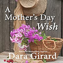 A Mother's Day Wish (       UNABRIDGED) by Dara Girard Narrated by Monae