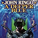 A Deeper Blue: Paladin of Shadows, Book 5 (       UNABRIDGED) by John Ringo Narrated by Jeremy Arthur