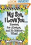 My Son, I Love You Forever, for Alway...
