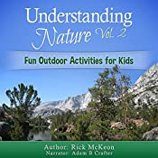 Understanding Nature Vol. 2: Fun Outdoor Activities for Kids | Rick McKeon