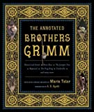 The Annotated Brothers Grimm (0393058484) by Grimm, Jacob