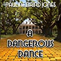 A Dangerous Dance (       UNABRIDGED) by Pauline Baird Jones Narrated by Kelly Klaas
