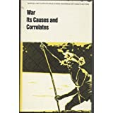 War, Its Causes and Correlates (World Anthropology)