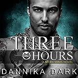 Three Hours: Seven, Book 5 (Unabridged)