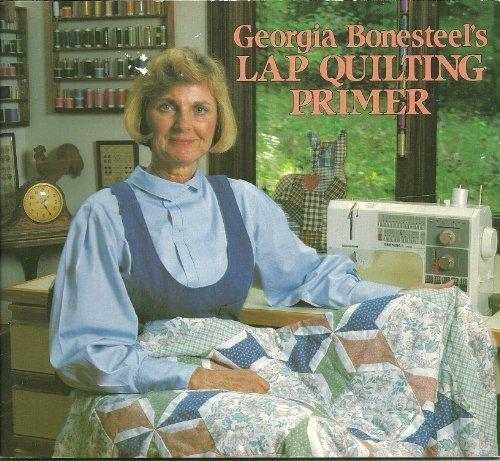 Georgia Bonesteel's Lap Quilting Primer (Lap Quilting compare prices)