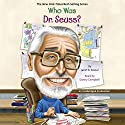 Who Was Dr. Seuss?: Who Was...? Audiobook by Janet Pascal Narrated by Danny Campbell