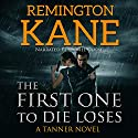The First One to Die Loses: A Tanner Novel Book 4 Audiobook by Remington Kane Narrated by Daniel Dorse