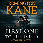 The First One to Die Loses: A Tanner Novel Book 4 | Remington Kane