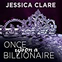 Once Upon a Billionaire: Billionaire Boys Club, Book 4 Audiobook by Jessica Clare Narrated by Jillian Macie