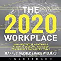 2020 Workplace: How Innovative Companies Attract, Develop, and Keep Tomorrow's Employees Today Audiobook by Jeanne C. Meister, Karie Willyerd Narrated by Eliza Foss