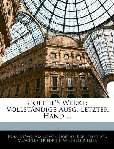 Goethe's Werke: Vollständige Ausg. Letzter Hand ... Siebzehnter Band
