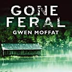 Gone Feral | Gwen Moffat
