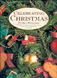 img - for Celebrating Christmas Hundreds of Ideas, Recipes and Flower, Food, Gift and Decorating Projects book / textbook / text book