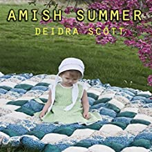 Amish Summer Audiobook by Deidra Scott Narrated by Lucie Carole