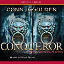 Conqueror: A Novel of Kublai Khan Audiobook by Conn Iggulden Narrated by Richard Ferrone