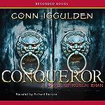 Conqueror: A Novel of Kublai Khan   Conn Iggulden