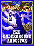 Nathan Hales Hazardous Tales: The Underground Abductor (An Abolitionist Tale)