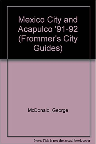 Mexico City and Acapulco '91-92 (Frommer's City Guides)