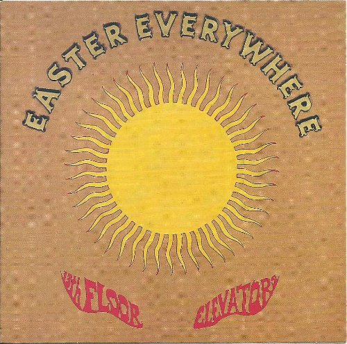 The 13th floor elevators easter everywhere for 13th floor elevators easter everywhere